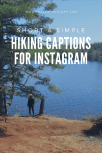 hiking and outdoor photo captions