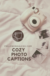 cozy photo captions