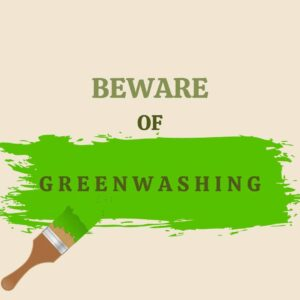 Beware of greenwashing when trying to help the environment